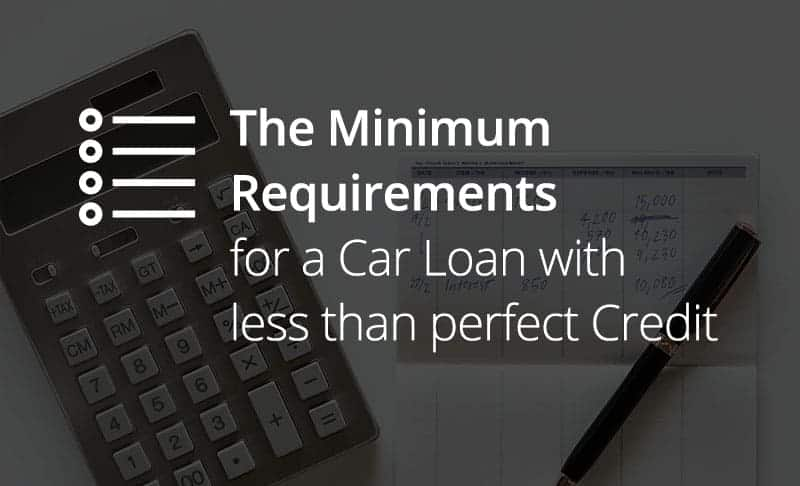 Minimum Requirements for Getting a Car Loan With Bad Credit